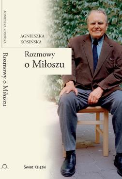 Rozmowy oMiłoszu Agnieszka Kosińska książka